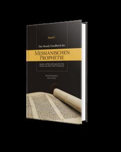 Das Moody Handbuch der Messianischen Prophetie - Band 1
