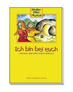 Ich bin bei euch - Liederheft, Dirk Schmalenbach, Gertrud Schmalenbach