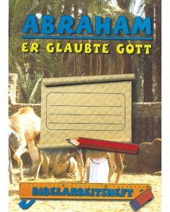 Abraham - er glaubte Gott