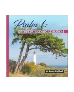 644215 Psalm 1: Gott schenkt Dir Glück! - Friedrich Haubner
