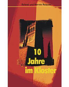 10 Jahre im Kloster