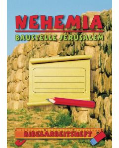 Nehemia - Baustelle Jerusalem