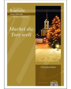 Machet die Tore weit - Chorausgabe, Klaus & Hella Heizmann (Musiker), Klaus Heizmann (Musiker), Dagmar Heizmann-Leucke (Text)