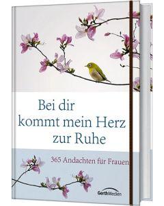 Bei dir kommt mein Herz zur Ruhe - Andachtsbuch für Frauen | CB-Buchshop