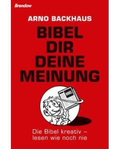 """""""Bibel dir deine Meinung"""", Arno Backhaus"""