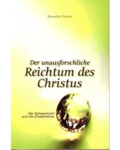 Der unausforschliche Reichtum des Christus