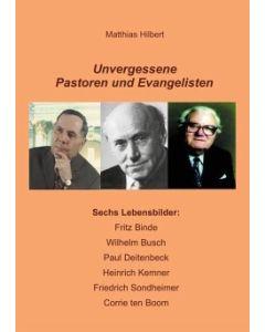 Unvergessene Pastoren und Evangelisten