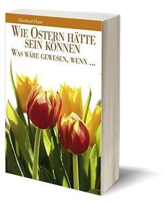 Wie Ostern hätte sein können, Eberhard Platte