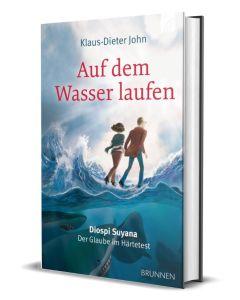 Auf_dem_Wasser_laufen-Klaus-Dieter_John_Diospi_Suyana-Der_Glaube_im_Härtetest-Cover_3D