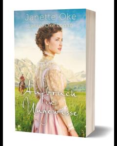 Aufbruch ins Ungewisse Janette Oke, Laurel Oke Logan CB-Buchshop Cover
