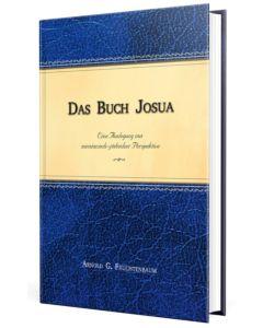 Das Buch Josua Eine Auslegung aus messianisch-jüdischer Perspektive Arnold G. Fruchtenbaum
