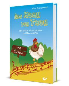Das Huhn von Thun - Petra Schwarzkopf | CB-Buchshop