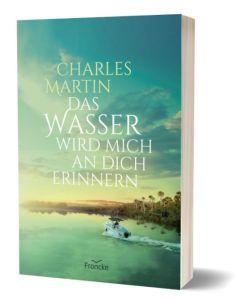 ARTIKELNUMMER: 332221000  ISBN/EAN: 9783963622212 Das Wasser wird mich an dich erinnern Martin Charles