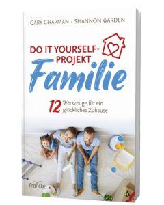 Do ist yourself-Projekt Familie - Gary Chapman | CB-Buchshop