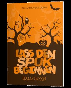 Lass den Spuk beginnen - Halloween-Verteilheft für Kinder (von Ina & Thomas Lange)