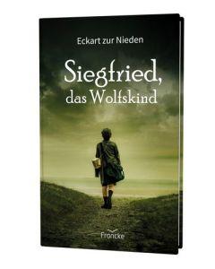 Siegfried, das Wolfskind - Eckart zur Nieden
