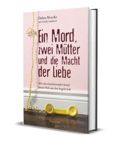 Ein Mord, zwei Mütter und die Macht der Liebe - Cindy Lambert / Debra Moerke (Autor) / Anja Findeisen-MacKenzie (Uebersetze) - Cover 3D