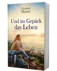 Und im Gepäck das Leben Julian Müller (Übersetzer), Elizabeth Musser